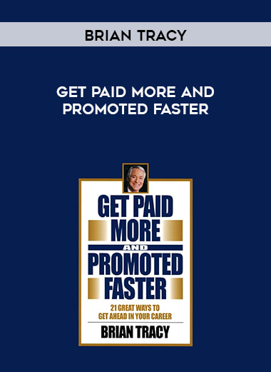 Brian Tracy - Get Paid More and Promoted Faster form https://koiforest.com/