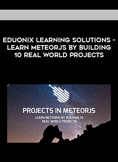 Eduonix Learning Solutions - Learn MeteorJS By Building 10 Real World Projects form https://koiforest.com/