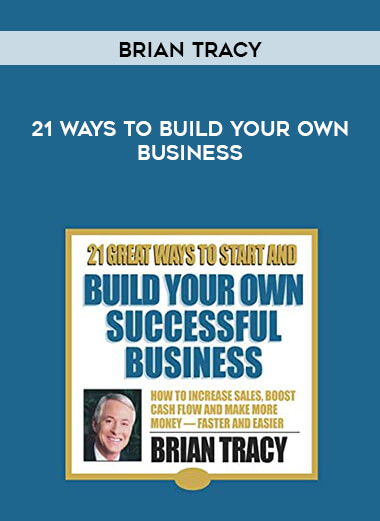 Brian Tracy - 21 Ways To Build Your Own Business form https://koiforest.com/