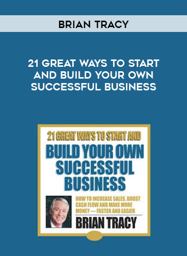 Brian Tracy - 21 Great Ways To Start And Build Your Own Successful Business form https://koiforest.com/