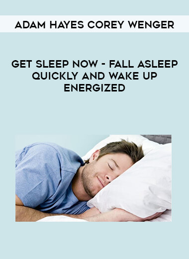 Adam Hayes Corey Wenger - Get Sleep Now - Fall Asleep Quickly and Wake Up Energized form https://koiforest.com/