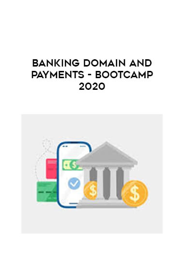 Banking Domain And Payments - Bootcamp 2020 form https://koiforest.com/