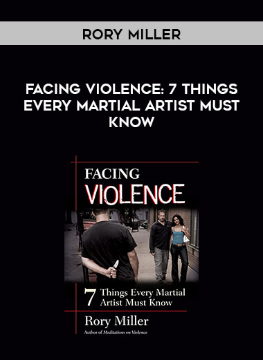 Rory Miller - Facing Violence: 7 Things Every Martial Artist Must Know form https://koiforest.com/