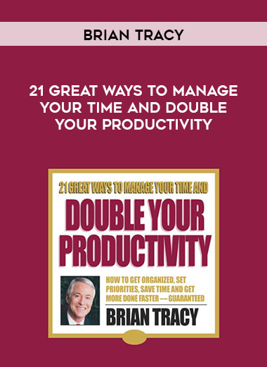 Brian Tracy - 21 Great Ways To Manage Your Time And Double Your Productivity form https://koiforest.com/