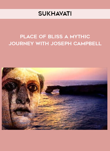 Sukhavati - Place of Bliss - A Mythic Journey with Joseph Campbell form https://koiforest.com/