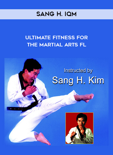 Sang H. IQm - Ultimate Fitness for the Martial Arts Fl form https://koiforest.com/