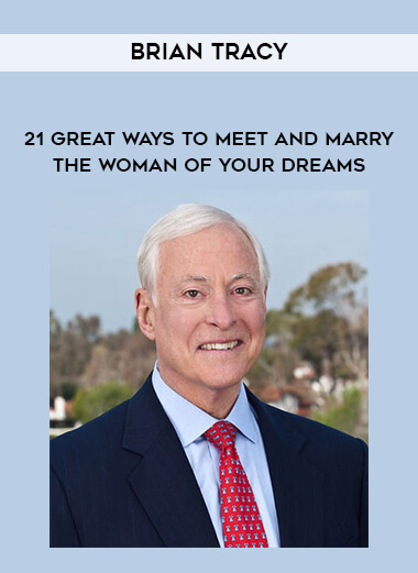 Brian Tracy - 21 Great Ways to Meet and Marry The Woman of Your Dreams form https://koiforest.com/