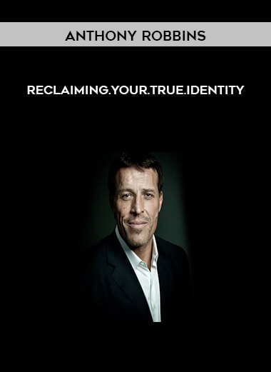 Anthony Robbins - Reclaiming.Your.True.Identity form https://koiforest.com/