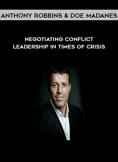 Anthony Robbins & doe Madanes - Negotiating Conflict - Leadership in Times Of CrisIS form https://koiforest.com/