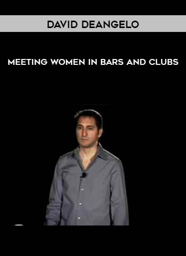 David DeAngelo - Meeting Women in Bars and Clubs form https://koiforest.com/
