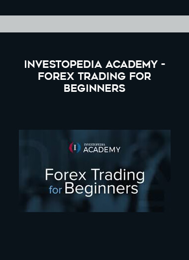 INVESTOPEDIA ACADEMY - FOREX TRADING FOR BEGINNERS form https://koiforest.com/