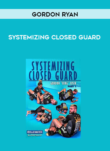 Systemizing Closed Guard by Gordon Ryan form https://koiforest.com/