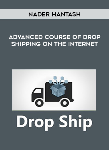 Nader Hantash - Advanced Course Of Drop Shipping On The Internet form https://koiforest.com/