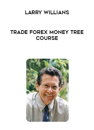Larry Willians - Trade Forex Money Tree Course form https://koiforest.com/