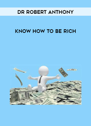 Dr Robert Anthony - Know How To Be Rich form https://koiforest.com/