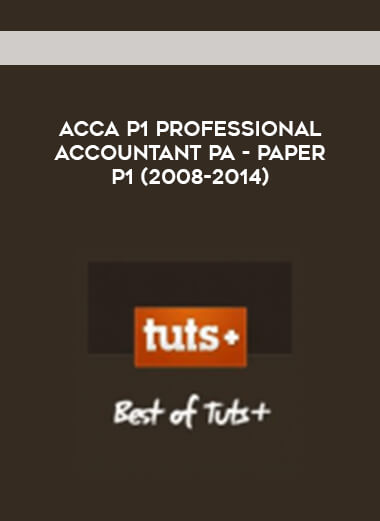 ACCA P1 Professional Accountant PA - Paper P1 (2008-2014) form https://koiforest.com/