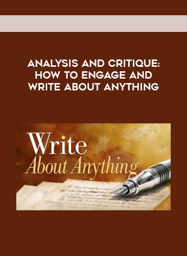 Analysis and Critique: How to Engage and Write about Anything form https://koiforest.com/